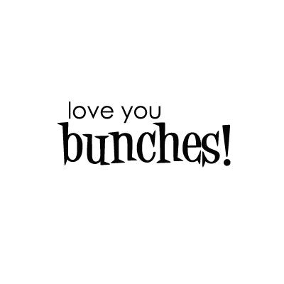 bunches!