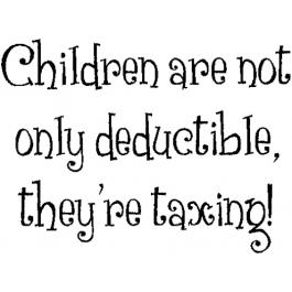Children Are Taxing